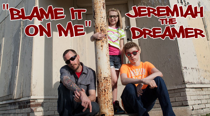 Blame It On Me - Jeremiah the Dreamer
