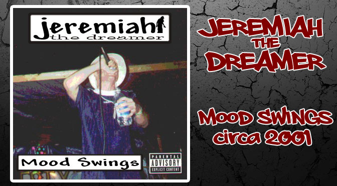 Mood Swings - Jeremiah the Dreamer