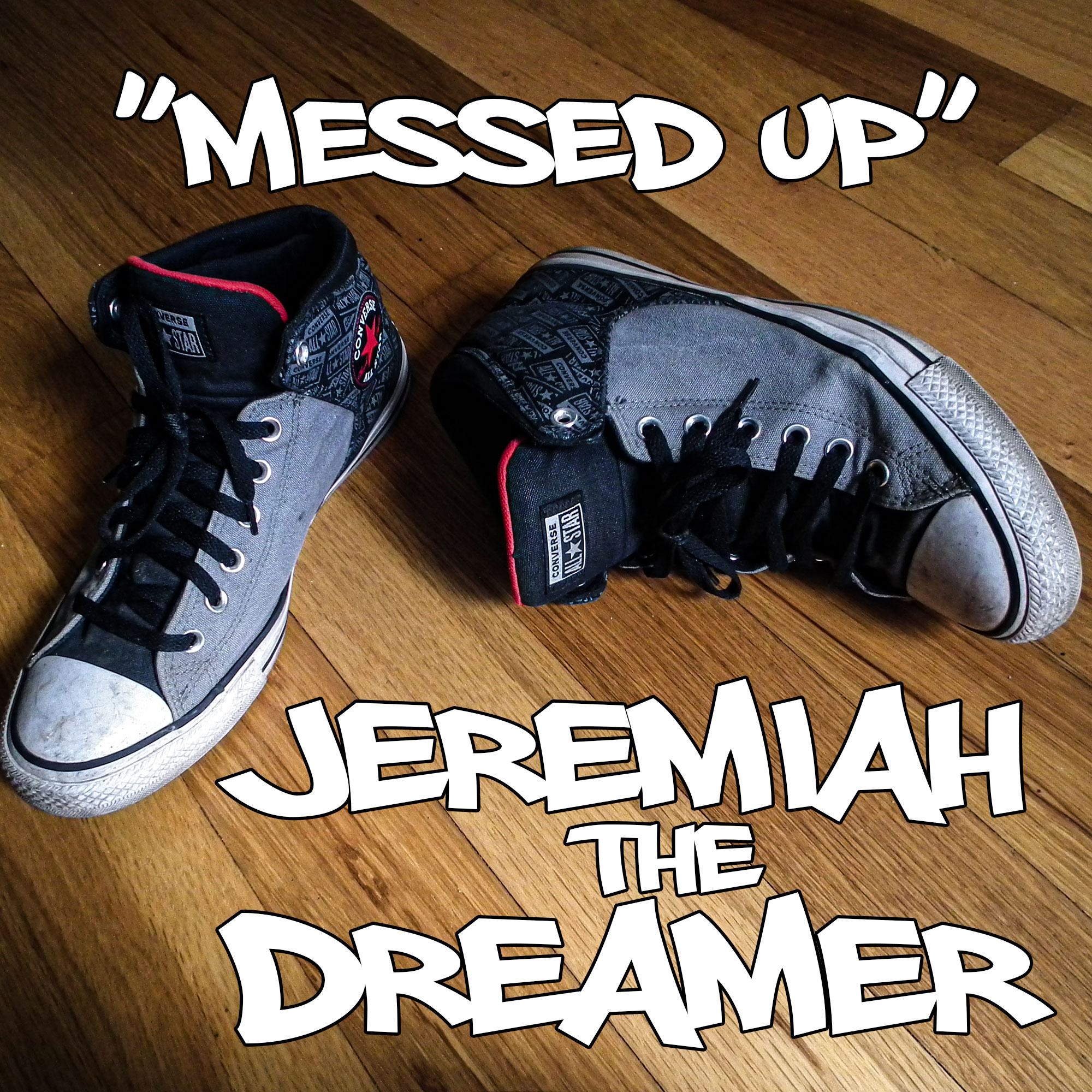 Messed Up by Jeremiah the Dreamer