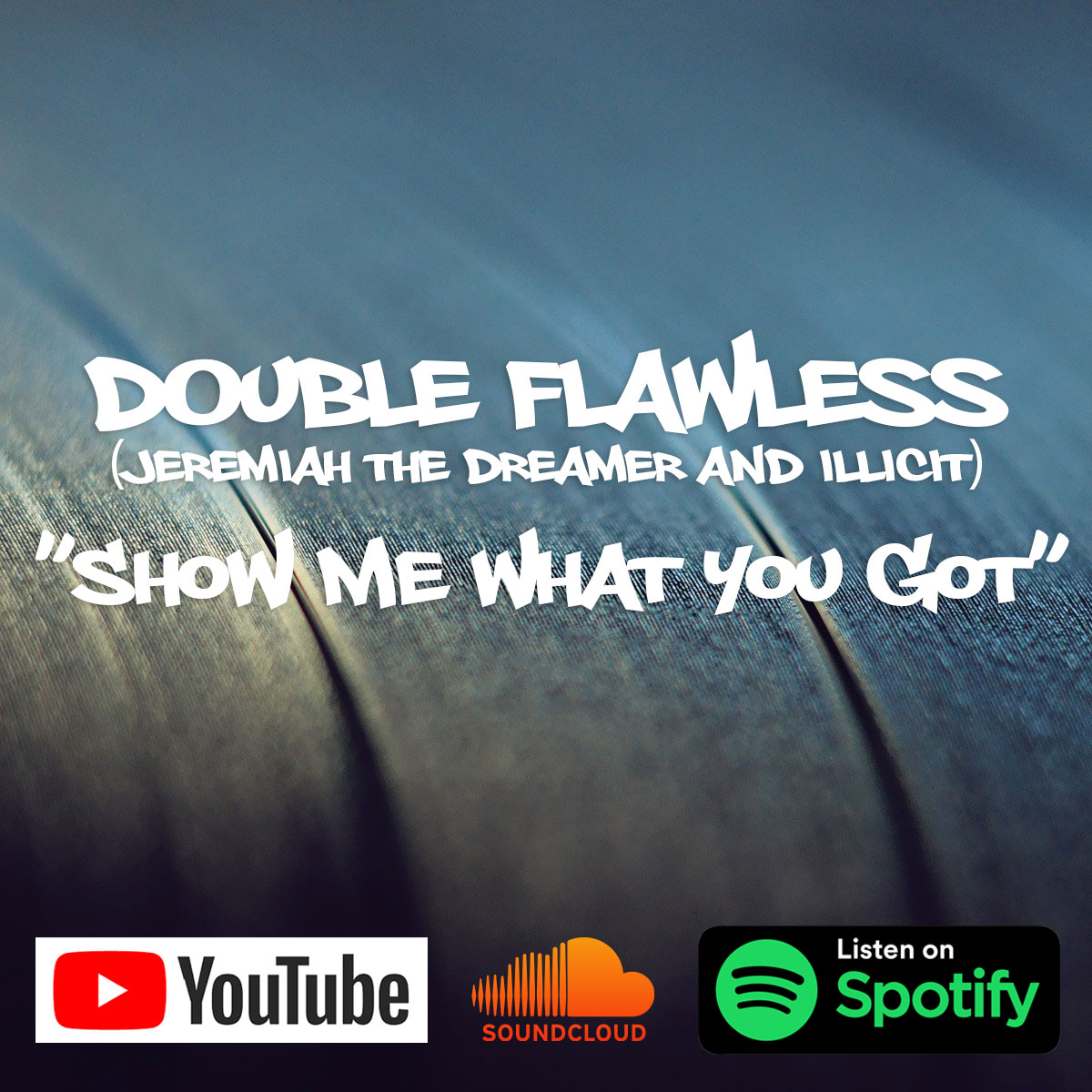Show Me What You Got by Double Flawless