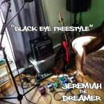 Black Eye Freestyle by Jeremiah the Dreamer