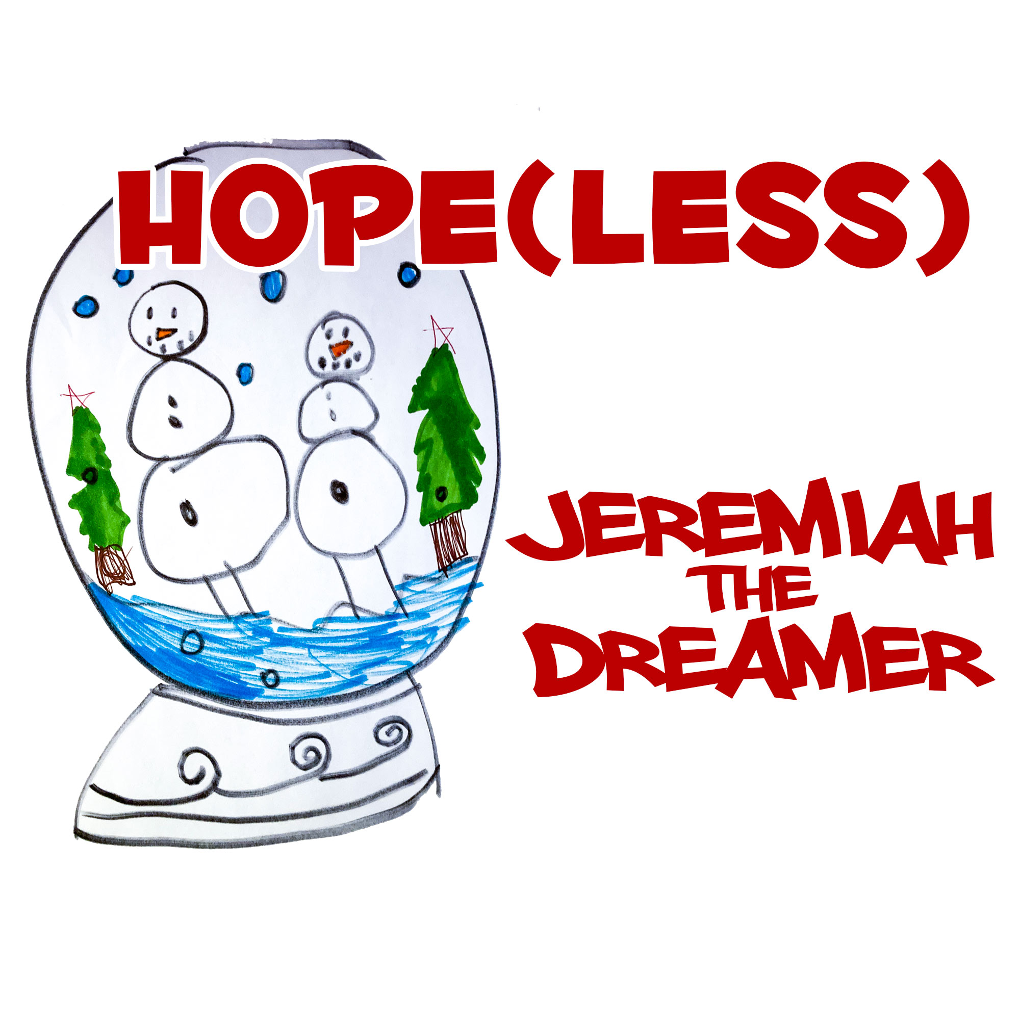 Hopeless by Jeremiah the Dreamer