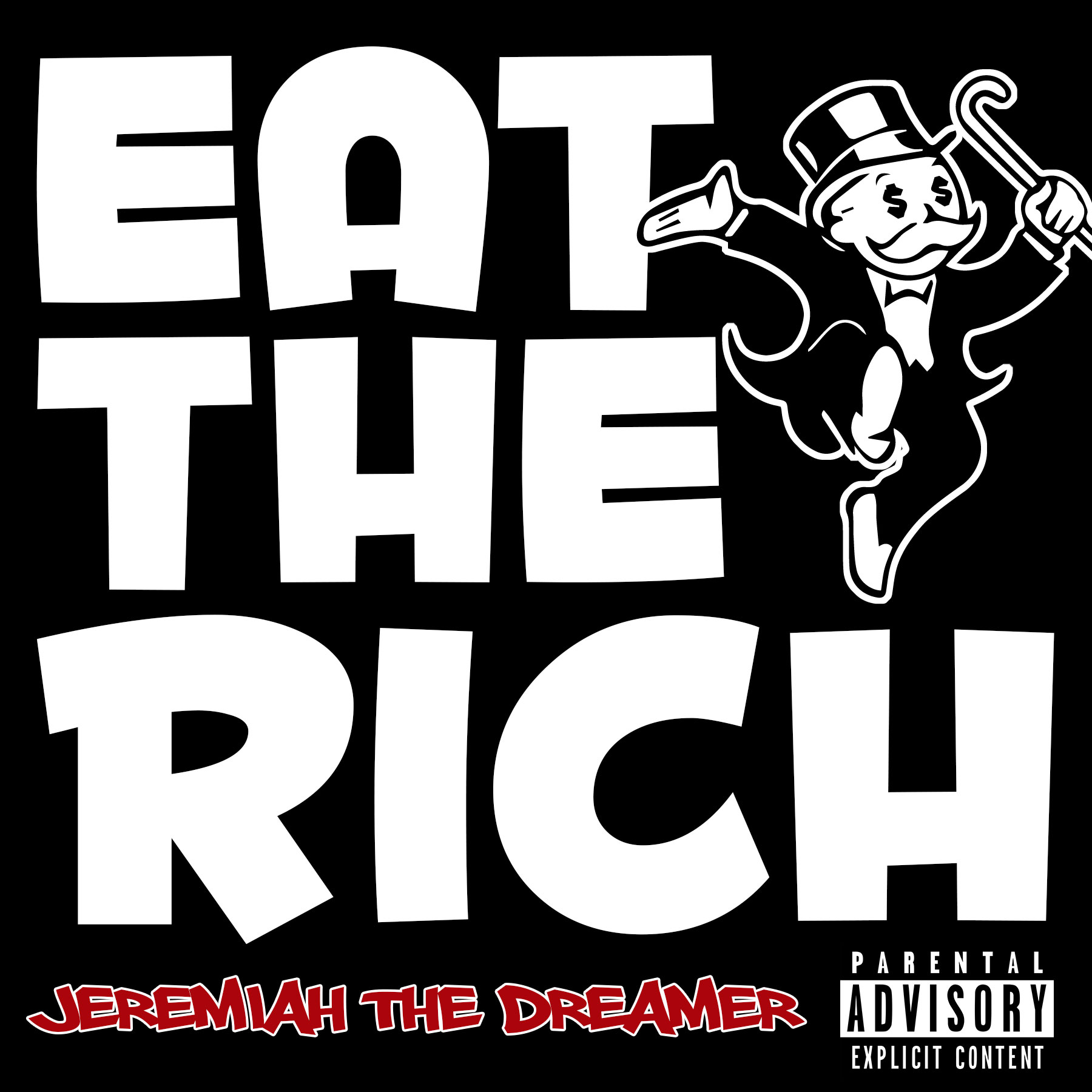 Eat the Rich by Jeremiah the Dreamer